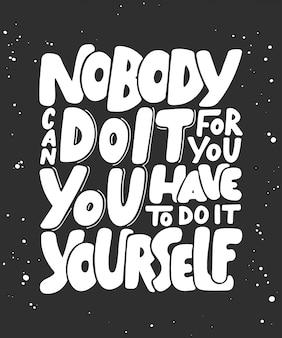 誰もあなたのためにそれをすることはできませんレタリング