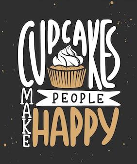 カップケーキは人々を幸せにします。手書きのレタリング。