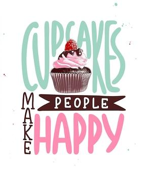 カップケーキは人々を幸せにします。手書きのレタリング