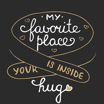 私のお気に入りの場所はあなたの抱擁の中です