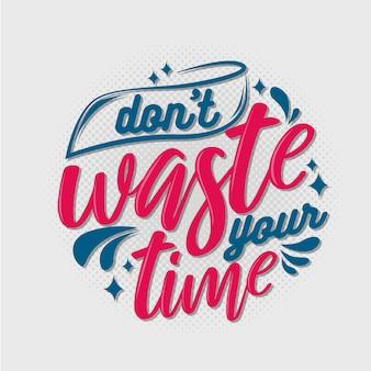 あなたの時間のタイポグラフィを無駄にしないでください