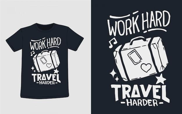Трудись путешествуй труднее типография для дизайна футболки