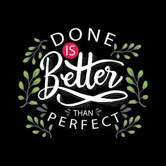 Сделано лучше, чем совершенная ручная надпись. мотивационная цитата.