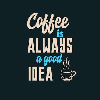Кофе всегда хорошая идея типографика