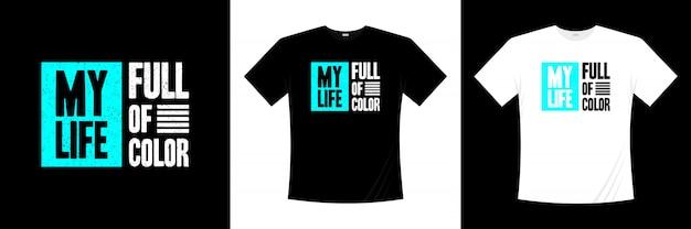 Моя жизнь полна цветной типографии дизайн футболки