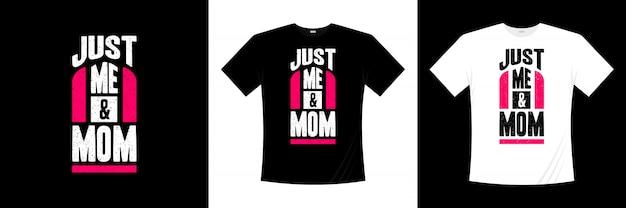 Только я и мама типография дизайн футболки