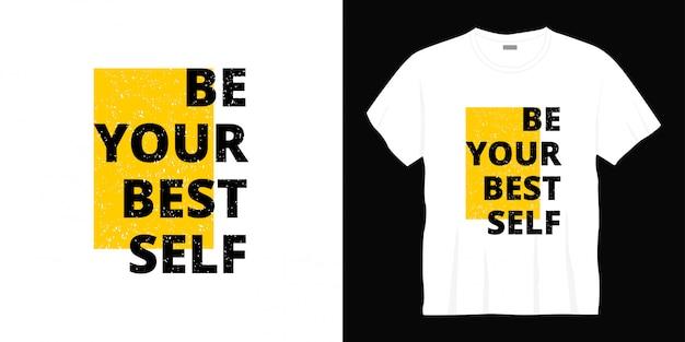 Быть вашим лучшим дизайном футболки самопечатания.