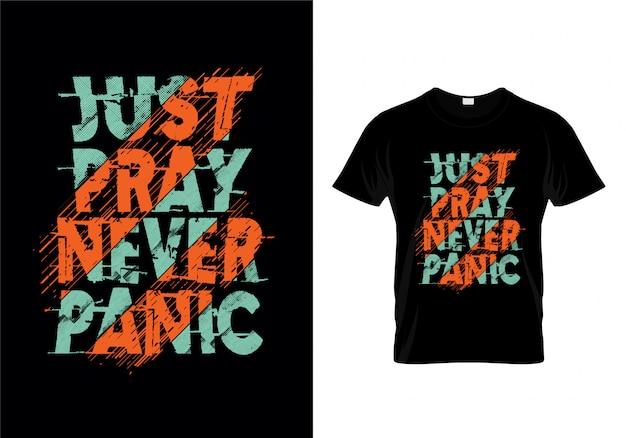 Просто молись, никогда не паникуйте типография футболка дизайн вектор