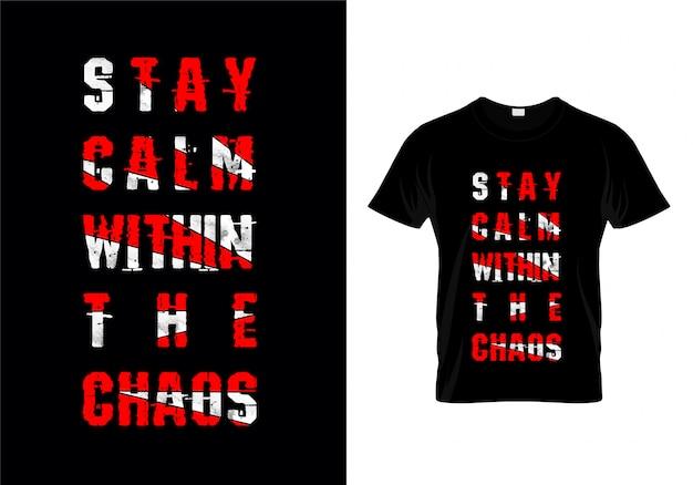 Сохраняйте спокойствие в хаос типографии футболка дизайн вектор