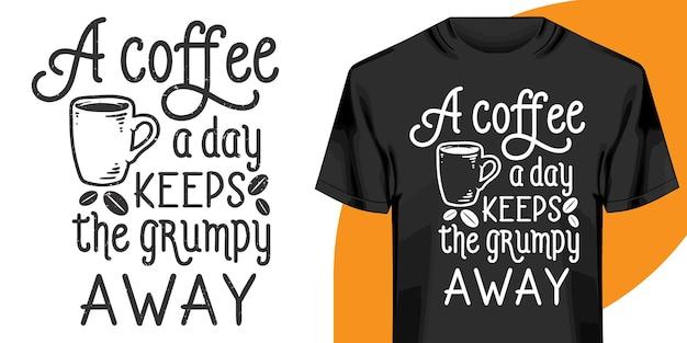 一日のコーヒー、やる気を起こさせる言葉のtシャツのデザイン。手描きのレタリングtシャツのデザイン。引用、タイポグラフィtシャツのデザイン