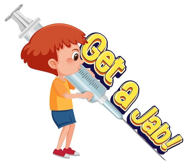 Get jab 글꼴이 있는 백신 주사기를 들고 있는 의사 소년