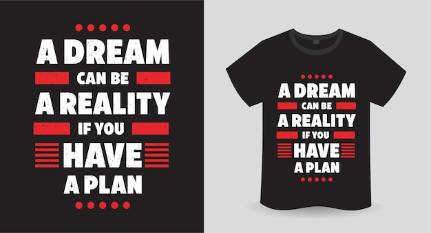 Мечта может стать реальностью, если у вас есть план типографики с принтом футболки