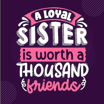 忠実な姉妹は千人の友人の価値がありますプレミアム姉妹レタリングベクターデザイン