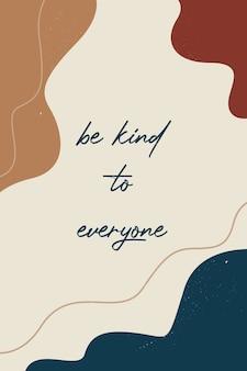 Цитата «будь добр ко всем» в плоском цветном дизайне и иллюстрации в стиле бохо.