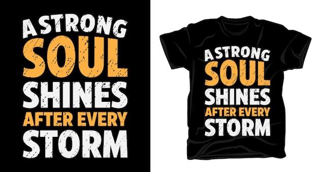 Сильная душа сияет после каждого шторма типографика принт футболки