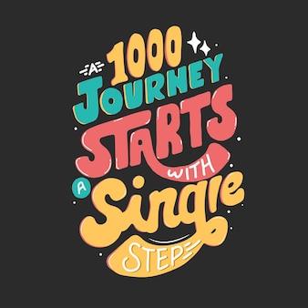 Путешествие в тысячи людей начинается с одного шага. цитата типографии надписи для дизайна футболки. нарисованные от руки надписи