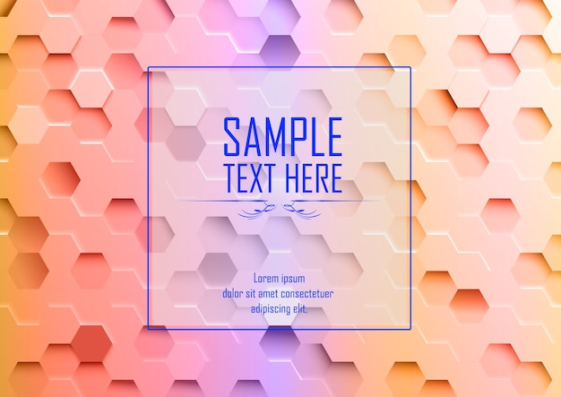 Abstract 3d colorful hexagonal background- sample text here