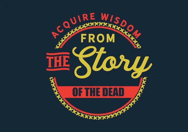 죽은 자의 이야기에서 지혜를 얻으십시오