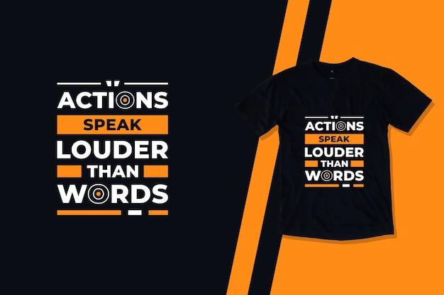Действия говорят громче слов современные вдохновляющие цитаты дизайн футболки