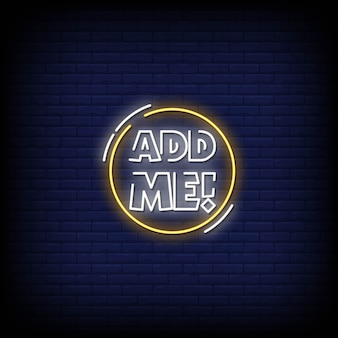 Add me neon signs style text