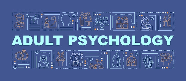 Adult psychology issue word concepts banner. adulthood development.infographics with linear icons on dark blue background. isolated creative typography. vector outline color illustration with text