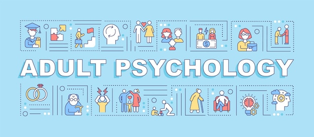 Adult psychology word concepts banner. adulthood development. infographics with linear icons on blue background. isolated creative typography. vector outline color illustration with text