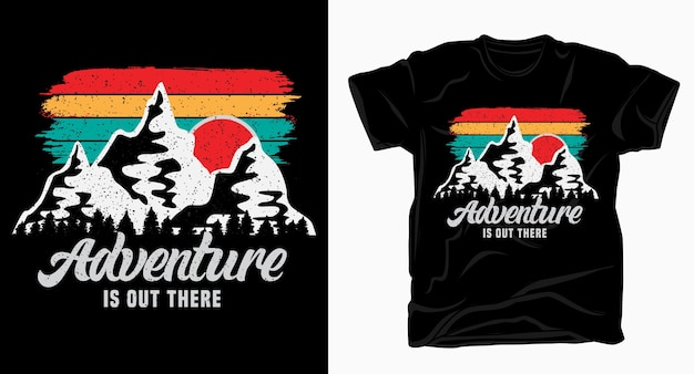 Adventure is out there typography with mountains t shirt