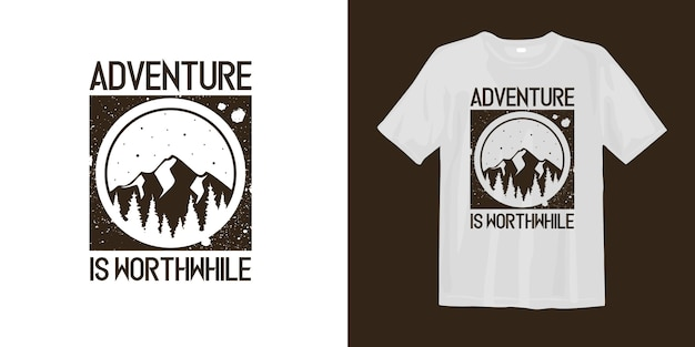 Adventure is worthwhile t shirt with silhouette mountain logo