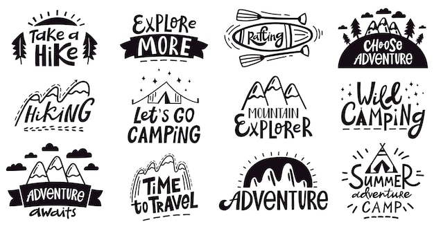 Adventure quote lettering. outdoor camping mountains emblem, hiking expedition badges, nature travel  illustration set. expedition logo and emblem poster, silhouette vacation and exploration
