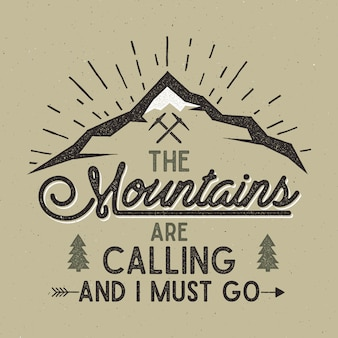 Adventure vector print. mountains are calling and i must go with letterpress effect.