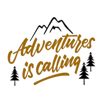 Adventures is calling mount lettering