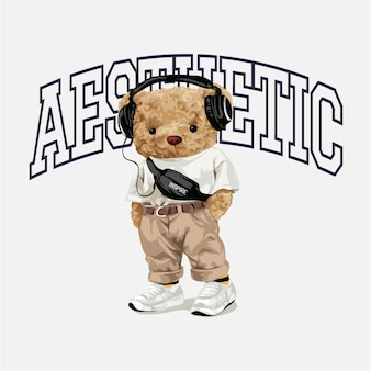 Aesthetic slogan with bear doll in street fashion with headphone