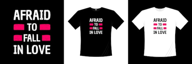 Afraid to fall in love typography