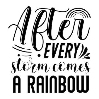 폭풍우가 몰아칠 때마다 무지개 글자 프리미엄 벡터 디자인이 옵니다