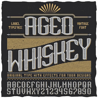 Aged whiskey vintage label typeface poster with alphabet and figures