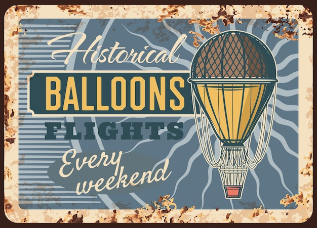 Воздушные шары полеты ржавая пластина, аэростат старинный ржавый оловянный знак, исторические полеты ретро плакат. воздушное путешествие, летающие приключения каждые выходные, экстремальные развлечения. воздушный шар путешествия гранж карта