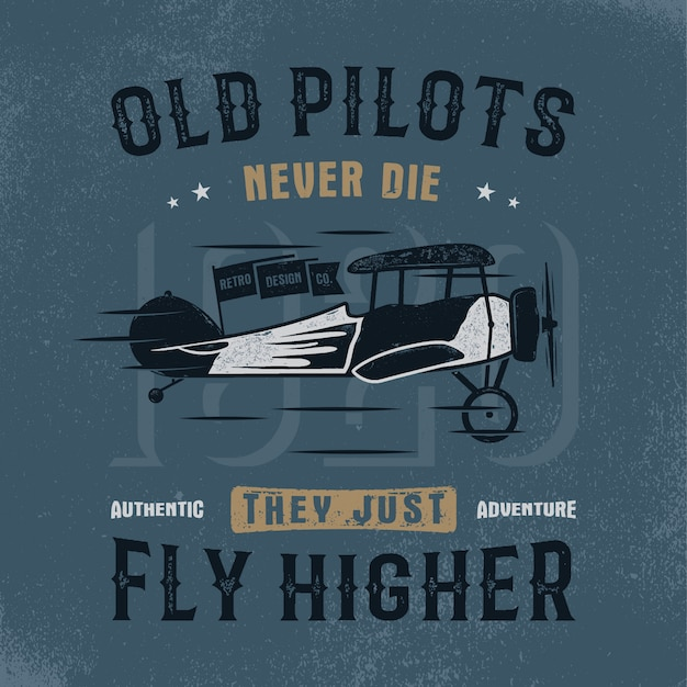 Airplane vintage hand drawn illustration graphic design. old pilots quote