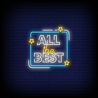 All the best neon signs style text