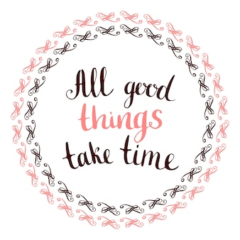 Good Things Take Time Vectors Photos And Psd Files Free Download