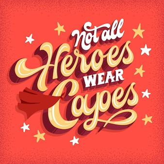 Not all heroes wear capes lettering
