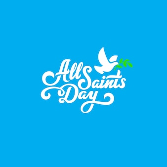 All saints day text lettering calligraphic composition