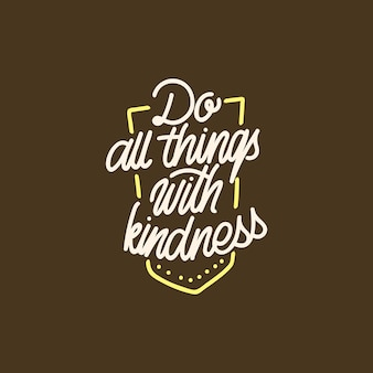 Do all things with kindness handlettering typography