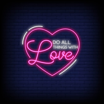 Do all things with love neon signs style text vector