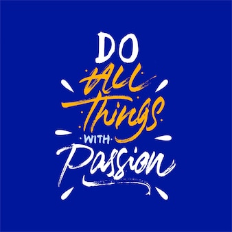 Do all things with passion lettering motivation quote