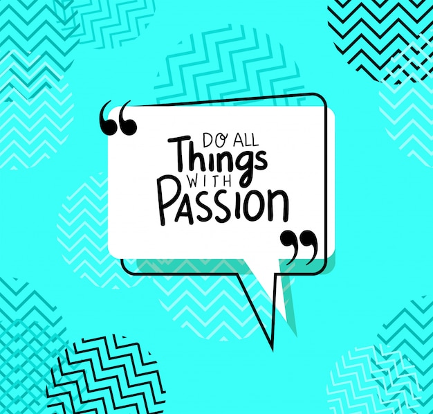 Do all things with passion quote