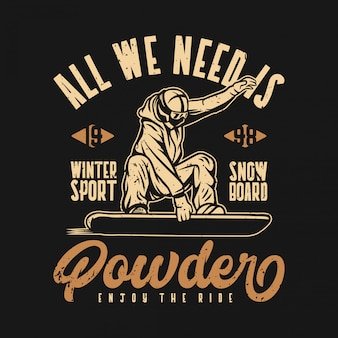 All we need is powder illustration