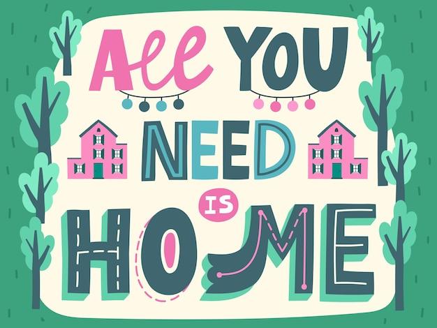 필요한 것은 귀여운 나무와 집이있는 홈 레터링 포스터입니다.