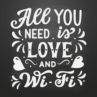 Все, что вам нужно, это любовь и wi-fi, надписи. Premium векторы