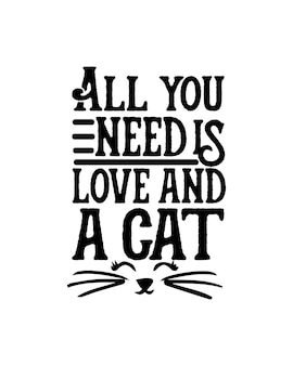 All you need is love and a cat typography