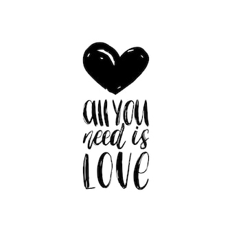 All you need is love hand lettering phrase